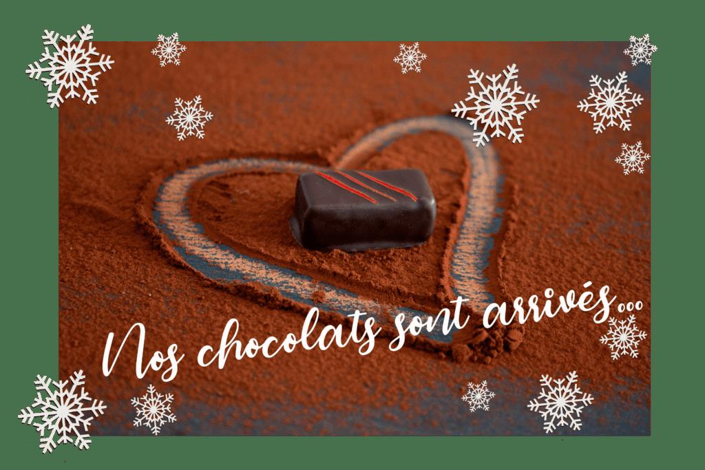 Nos chocolats maisons sont arrivés!